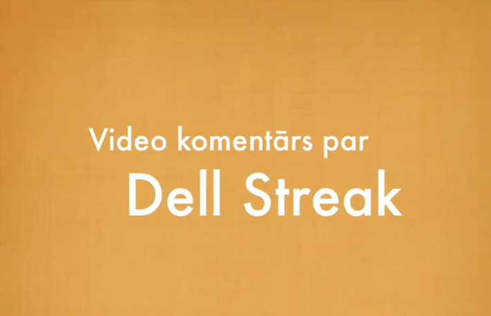 Dell Streak video apskats