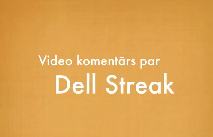 Dell Streak video apskats